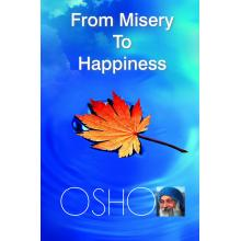 OSHO:FROM MISERY TO HAPPINESS