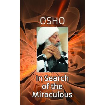 OSHO: IN SEARCH OF MIRACULOUS